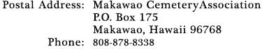 Makawao Cemetery Association-PO Box 175-Makawao, Hawaii 96768-808.878.8338